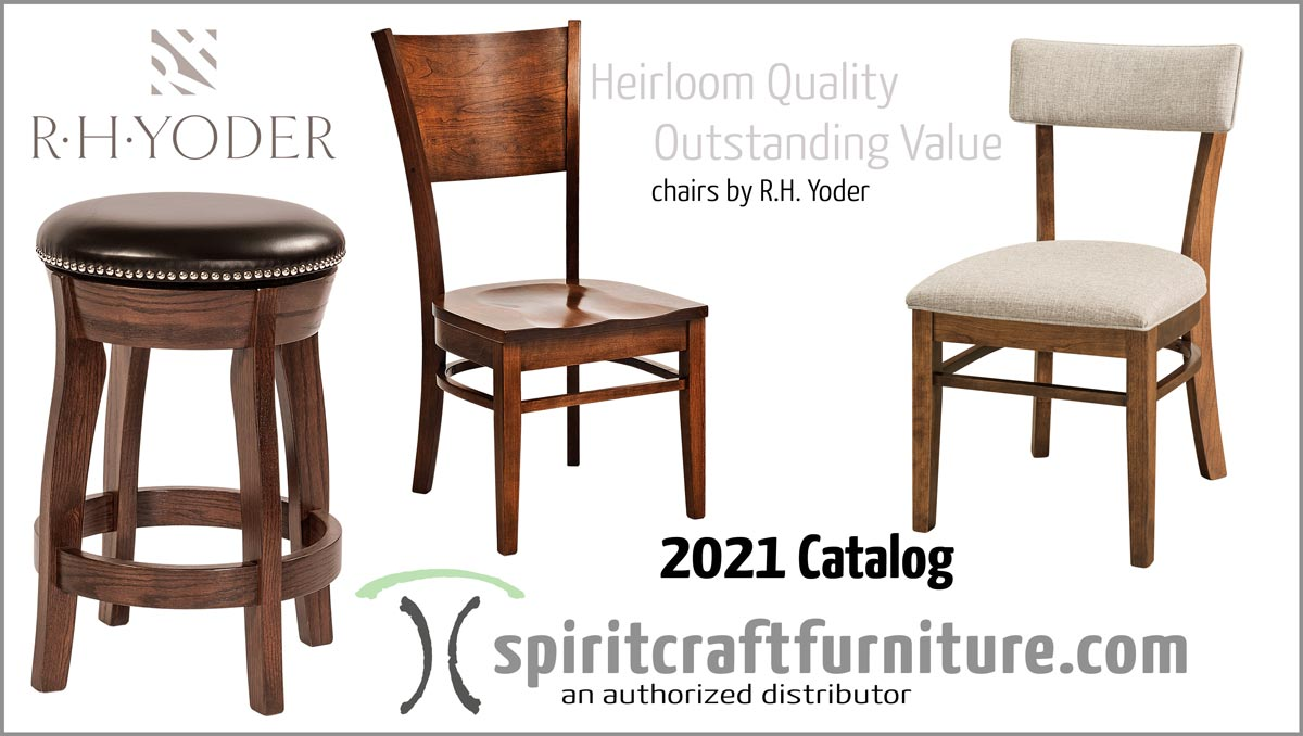 Download current chair catalog, Spiritcraft Furniture is an aurthourized distributer of heirloom quality RH Yoder Dining Chairs, Upholstered Seating and Bar Stools.